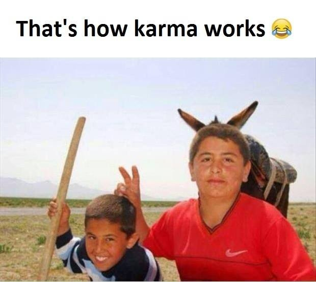 That's How Karma...