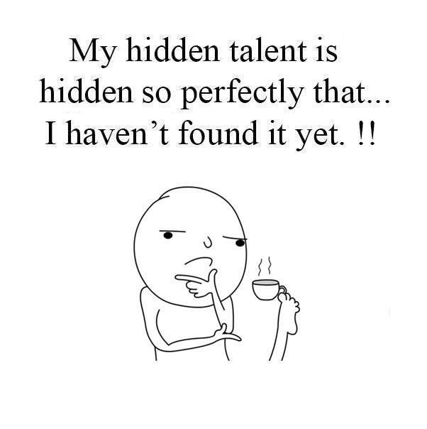 My Hidden Talent...