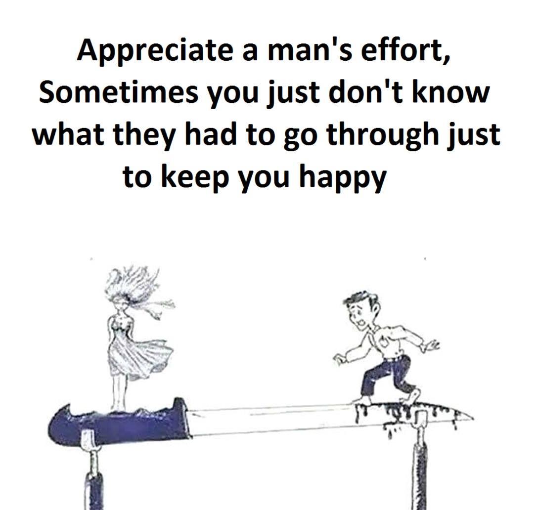 Appreciate A Man's...