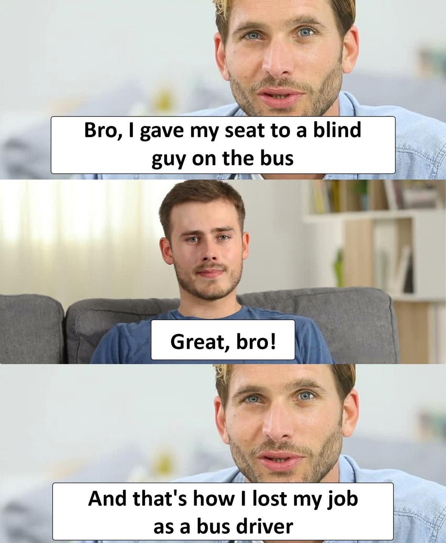 Bro, I Gave...