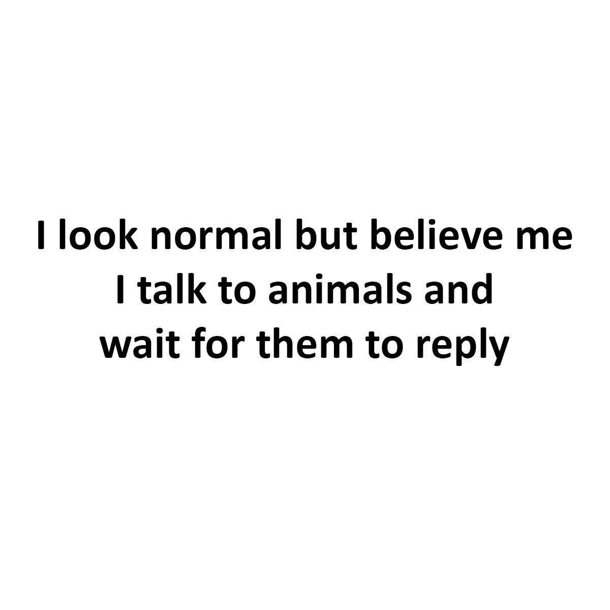 I Look Normal...