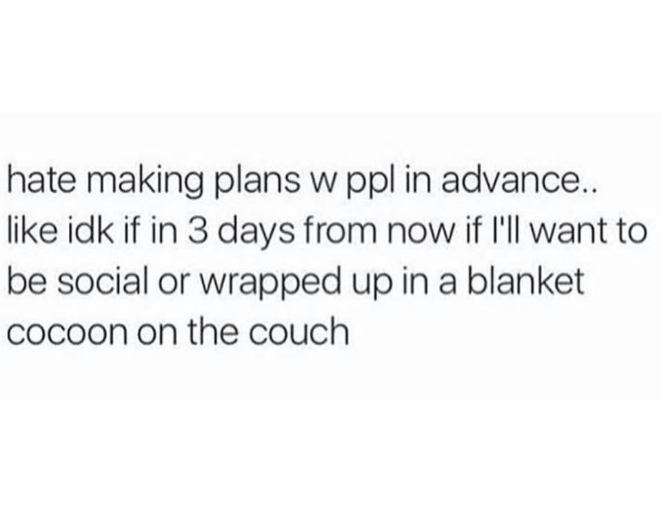 Hate Making Plans...