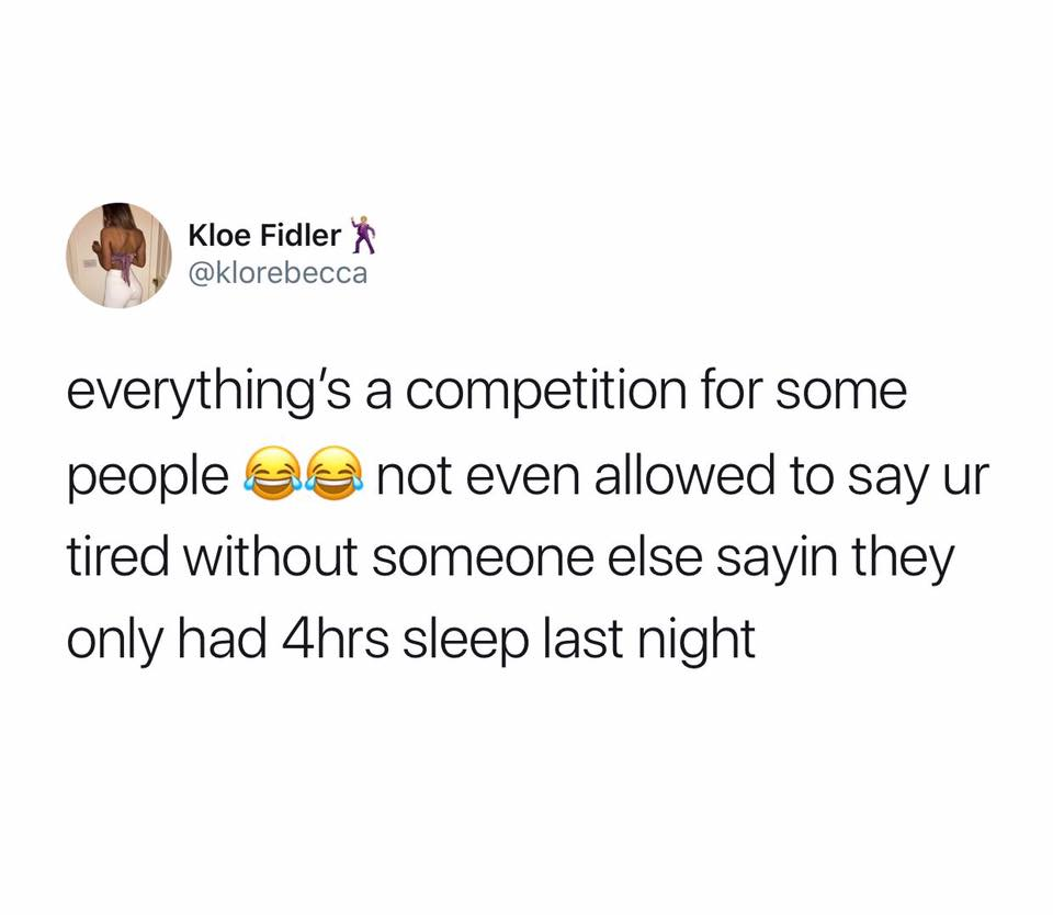 Everything's A Competition...