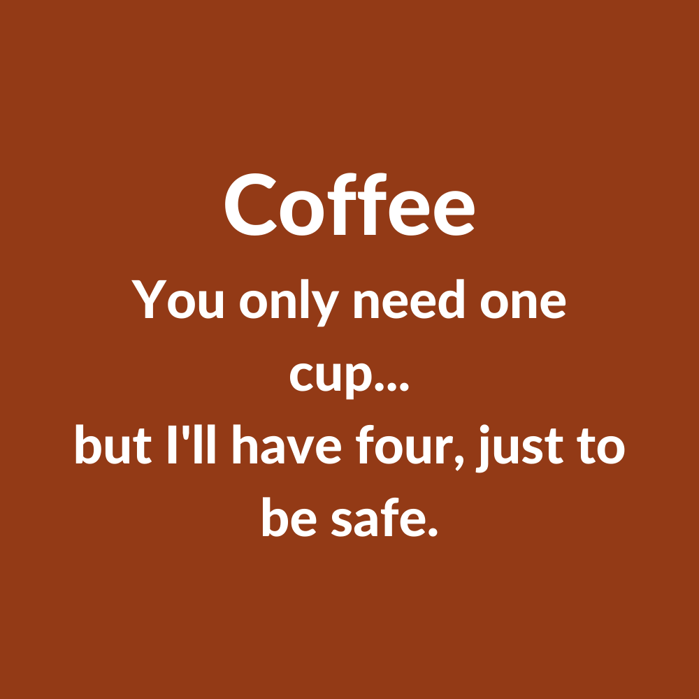 Coffee You Only...