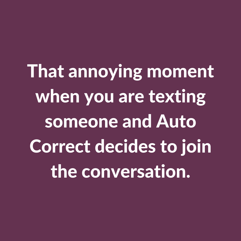 That Annoying Moment...