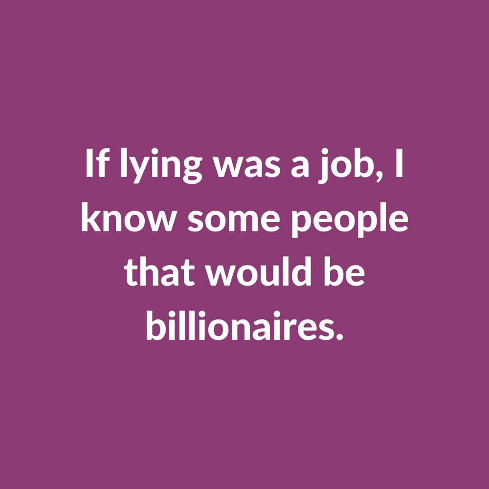 If Lying Was...