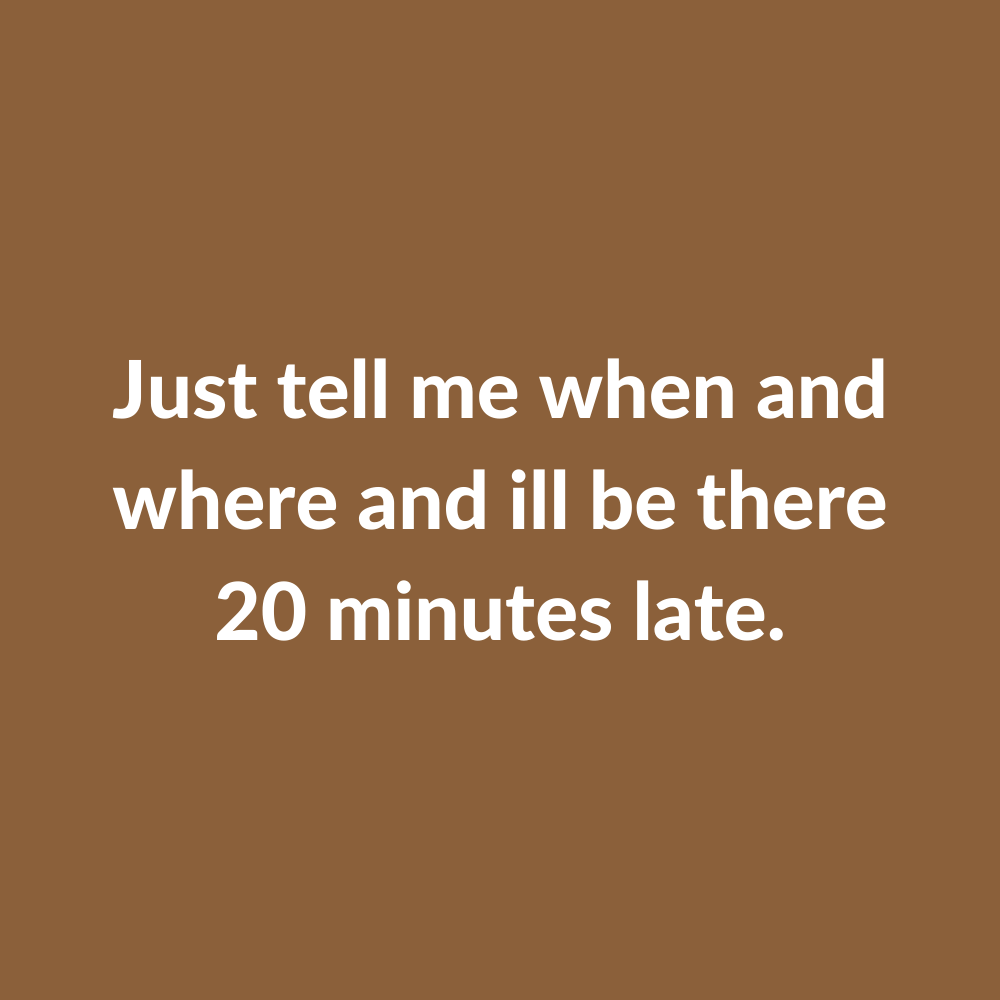 Just Tell Me...