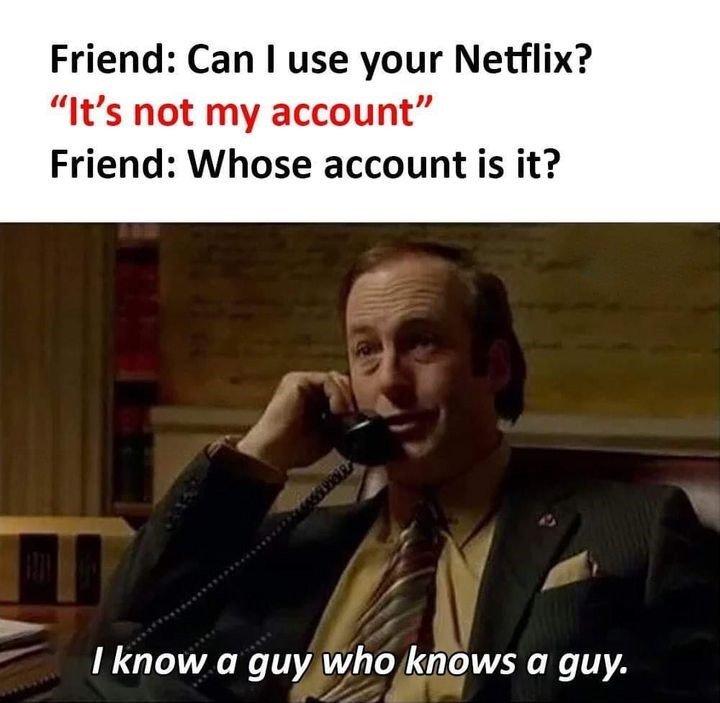 Friend: Can I...