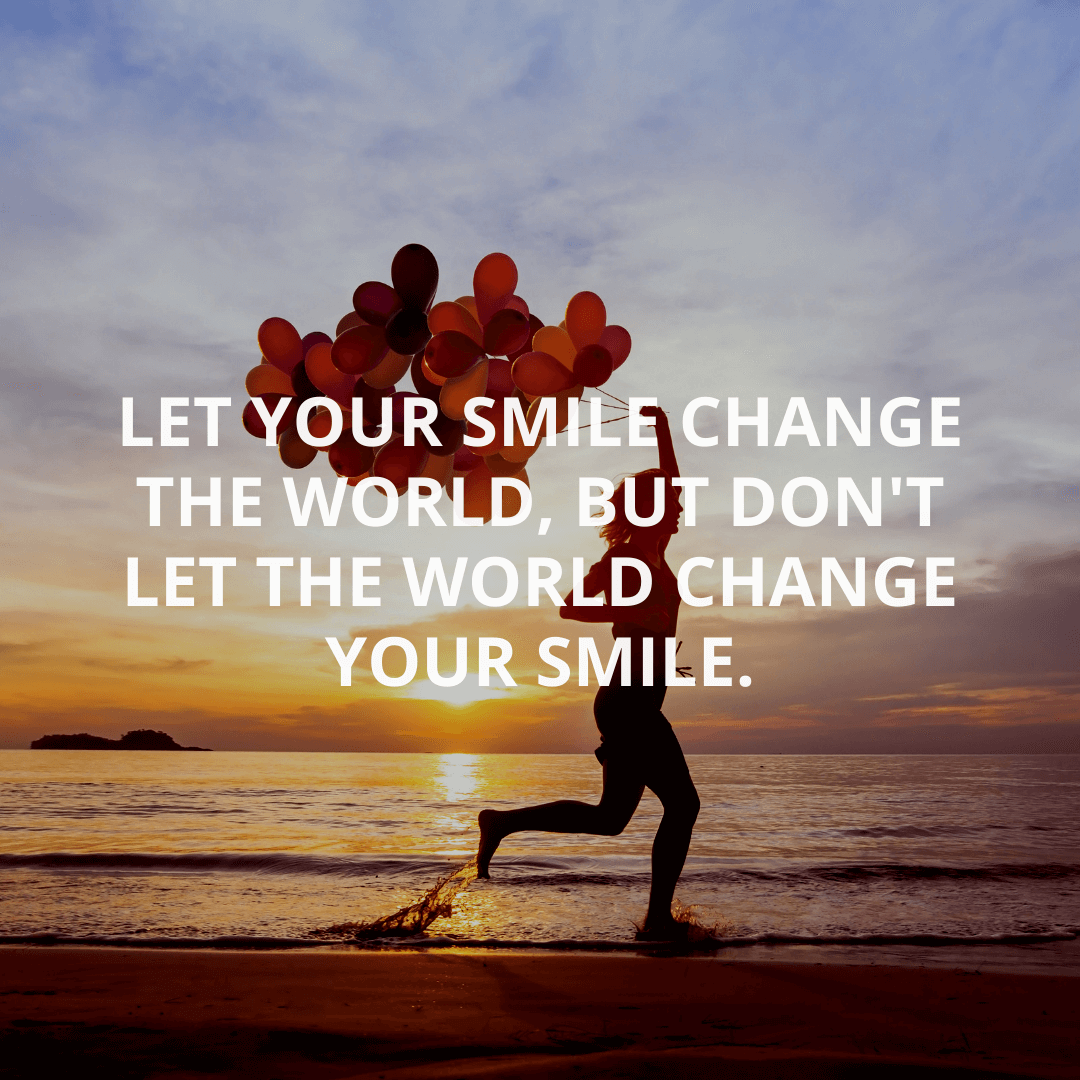 Let Your Smile...