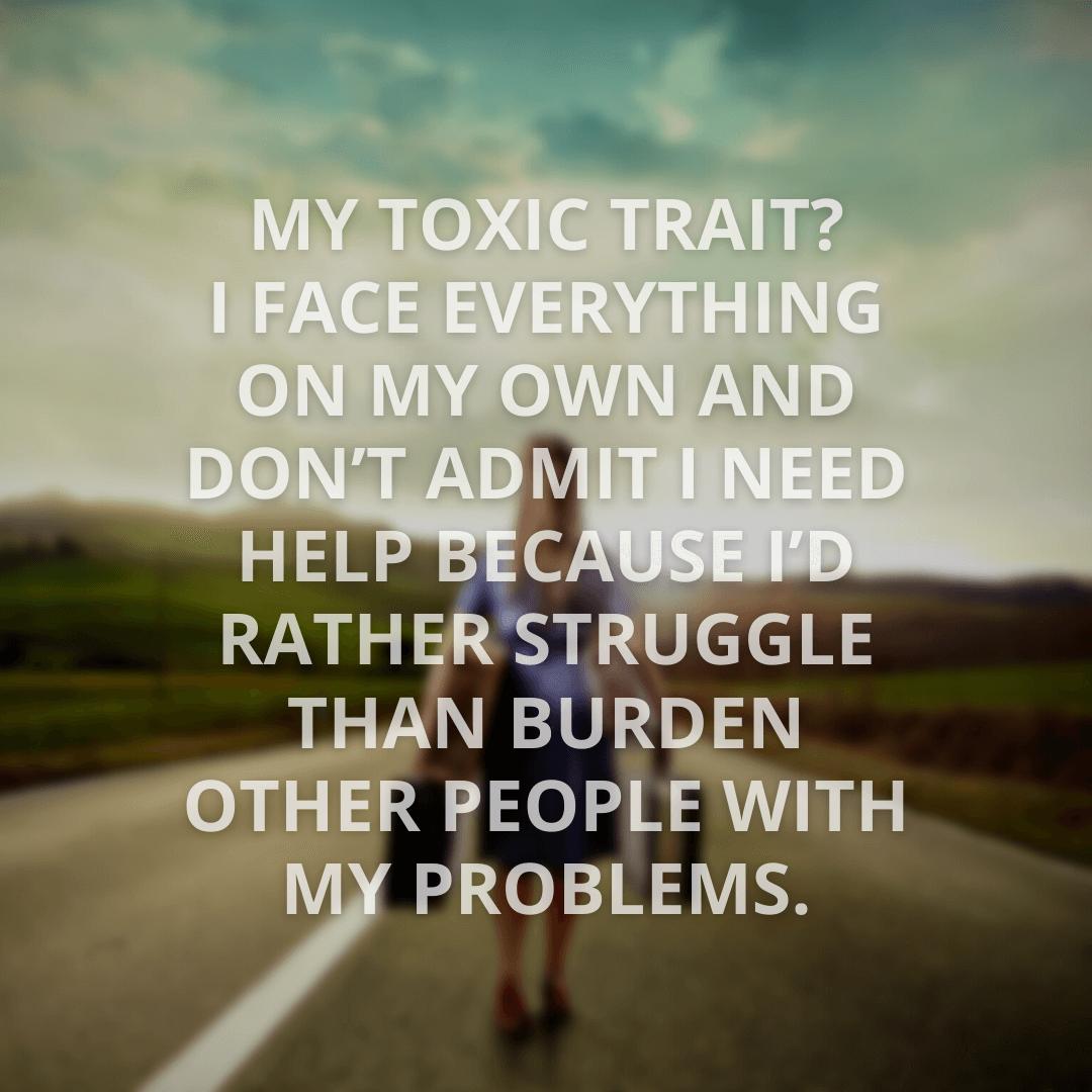 My Toxic Trait...