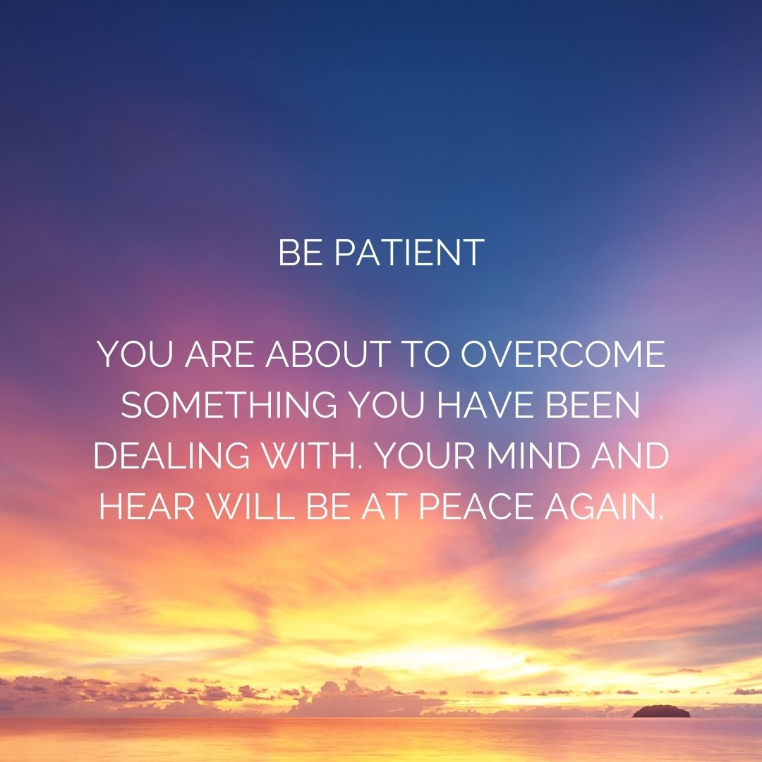 Be Patient You...