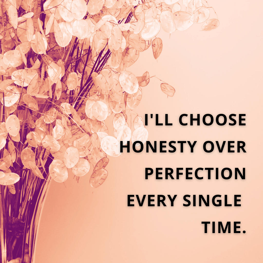 I'll Choose Honesty...