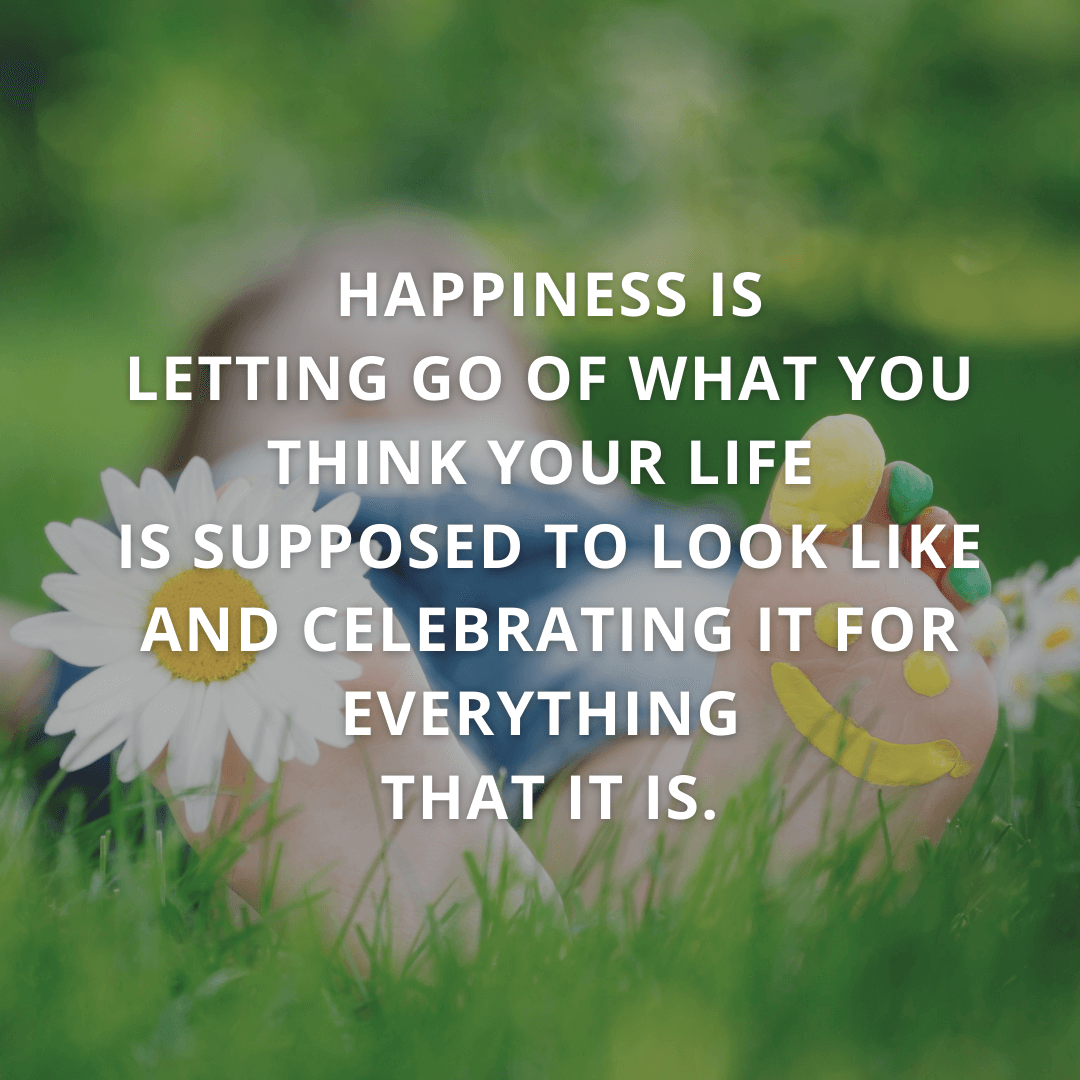 Happiness Is Letting...
