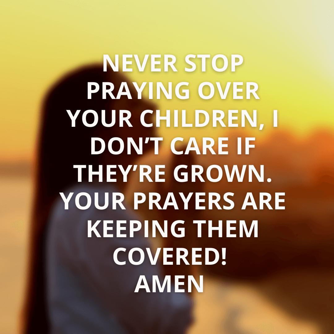 Never Stop Praying...