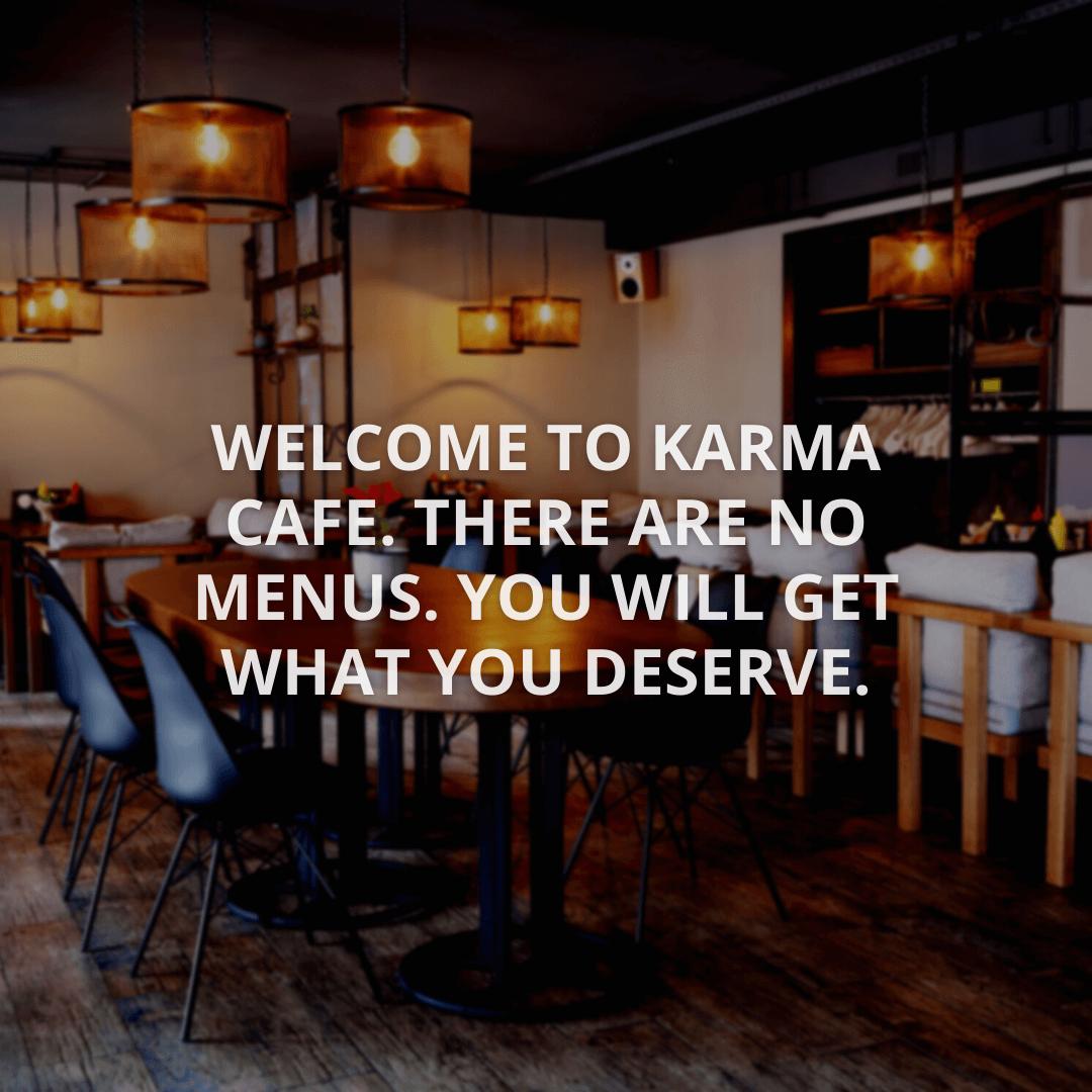 Welcome To Karma...