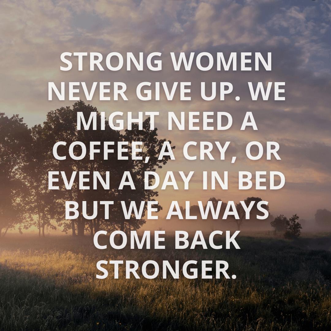Strong Women Never...