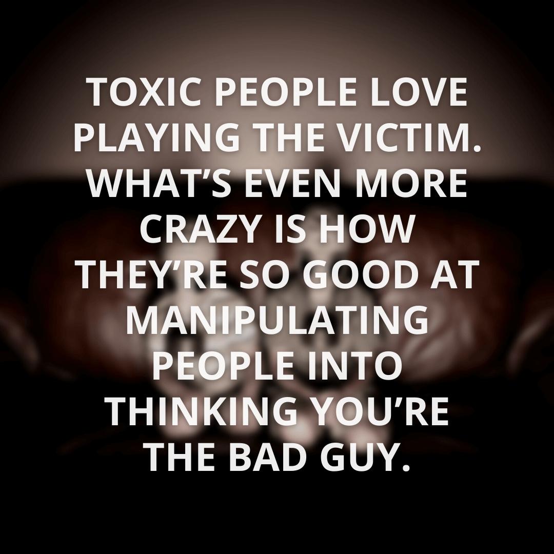 Toxic People Love...